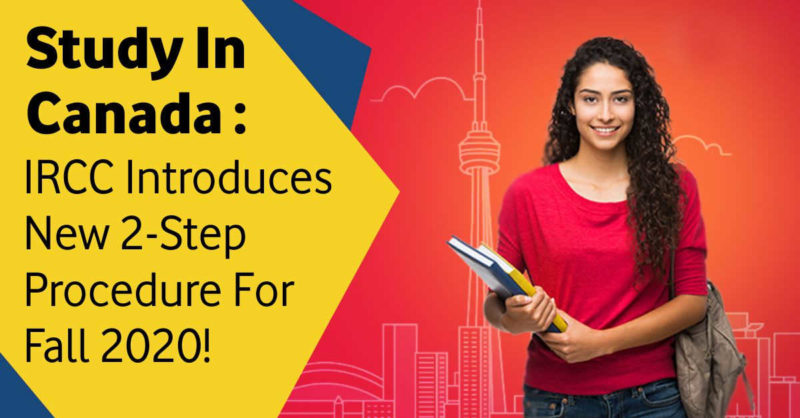 Study in canada IRCC introduces new 2 step procedure for fall 2020 800x418 1